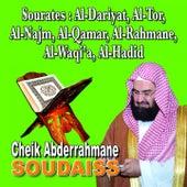 Sourates Al-Dariyat, Al-Tor, Al-Najm, Al-Qamar, Al-Rahmane, Al Waqi'a, Al Hadid - Quran - Coran - Récitation Coranique by Cheik Abderrahmane Soudaiss