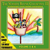 The Nursery Rhyme Collection 3, Vol. 5 & 6 (33 Musicians Create Another Masterpiece) by The Singalongasong Band