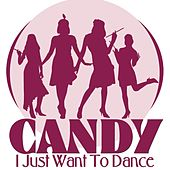 I Just Want to Dance by Candy