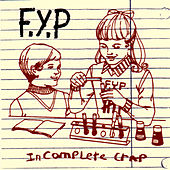 Incomplete Crap Vol. 1 by F.Y.P.