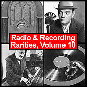Radio & Recording Rarities, Volume 10 by Various Artists