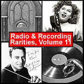 Radio & Recording Rarities, Volume 11 by Various Artists