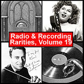 Radio & Recording Rarities, Volume 19 by Various Artists