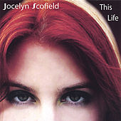 This Life by Jocelyn Scofield