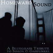 A Bluegrass Tribute To Simon & Garfunkel: Homeward Sound by Pickin' On