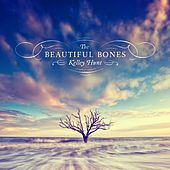 The Beautiful Bones by Kelley Hunt