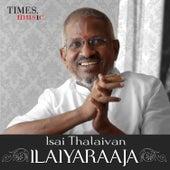 Isai Thalaivan Ilayaraja by Various Artists
