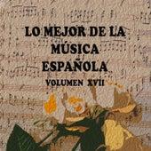 Lo Mejor de la Música Española Vol. XVII by Various Artists