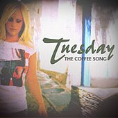 The Coffee Song by Tuesday
