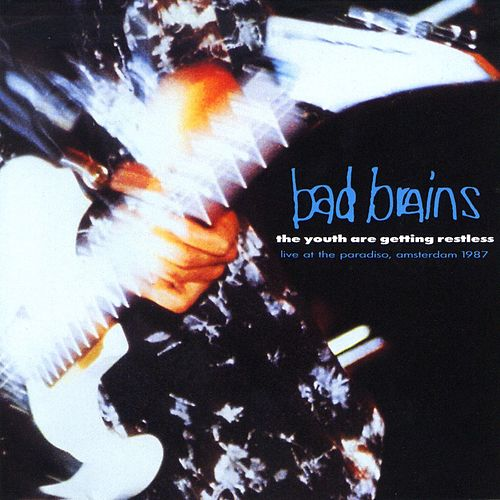 The Youth Are Getting Restless by Bad Brains