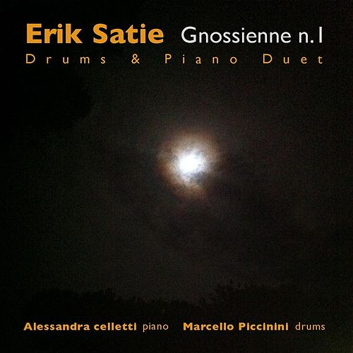 Erik Satie: Gnossienne N° 1 (Drums & Piano Duet) by Alessandra Celletti