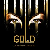 Gold (feat. Kelebek) by Frank Dixon