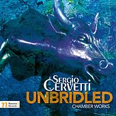 Cervetti: Unbridled by Various Artists