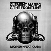 Mayhem (feat. Kano) by Clement Marfo