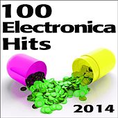 Electronica 100 Electronica Hits 2014 by Various Artists