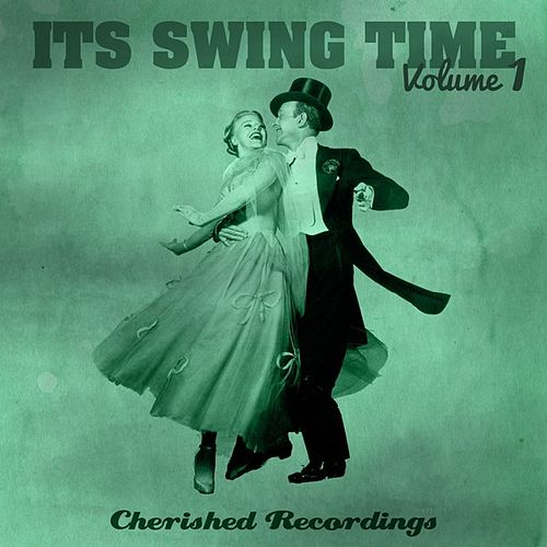 It's Swing Time, Vol. 1 by Various Artists