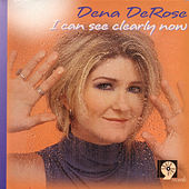 I Can See Clearly Now by Dena DeRose