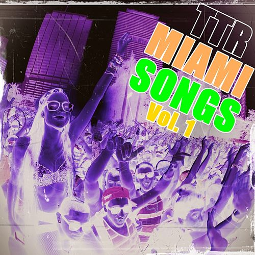 TTR Miami Songs - EP by Various Artists