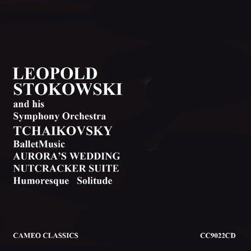 Leopold Stokowski: Tchaikovsky Ballet Music by Leopold Stokowski