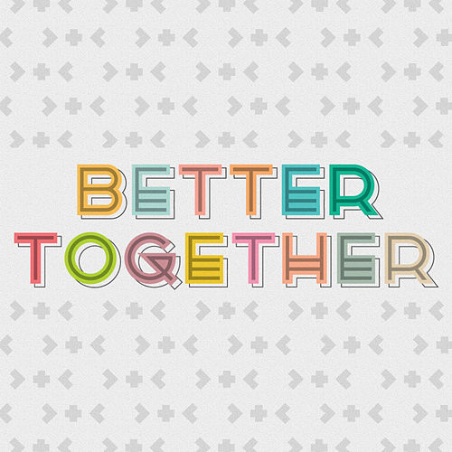 Better Together - Single by GO Kids Music