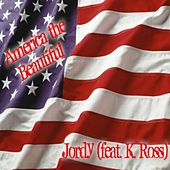 America the Beautiful (feat. K. Ross) - Single by Jordy (Bachata)