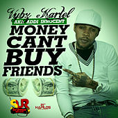 Money Can't Buy Friends - Single by VYBZ Kartel