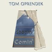 Storm Comin' by Tom Oprendek