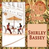 Take a Coffee Break by Shirley Bassey