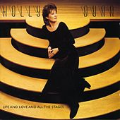 Life And Love And All The Stages by Holly Dunn