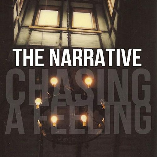 Chasing a Feeling by The Narrative