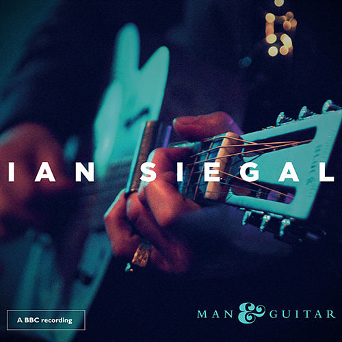 Man & Guitar (Live at the Royal Albert Hall, 31 October 2013) by Ian Siegal