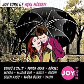 Joy Türk İle Aşkı Hisset by Various Artists