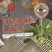 Persistence in This Game by Straight Lines