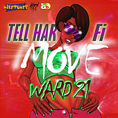 Tell Har Fi Move - Single by Ward 21