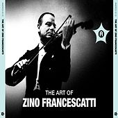 The Art of Zino Francescatti by Zino Francescatti