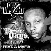 Brooklyn Days, Harlem Nights (Instrumental) [feat. a-Mafia] by Done Wright