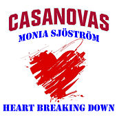 Heart Breaking Down by The Casanovas