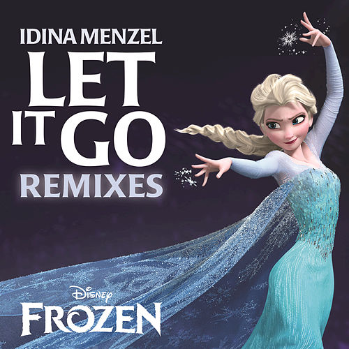Let It Go Remixes by Idina Menzel