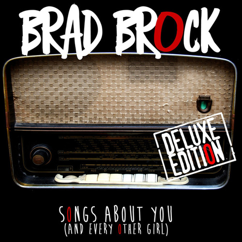 Songs About You (and Every Other Girl) by Brad Brock