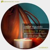 Smoking A Pipe - Single by Javier Aguado