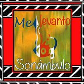 Me Levanto by Sonámbulo