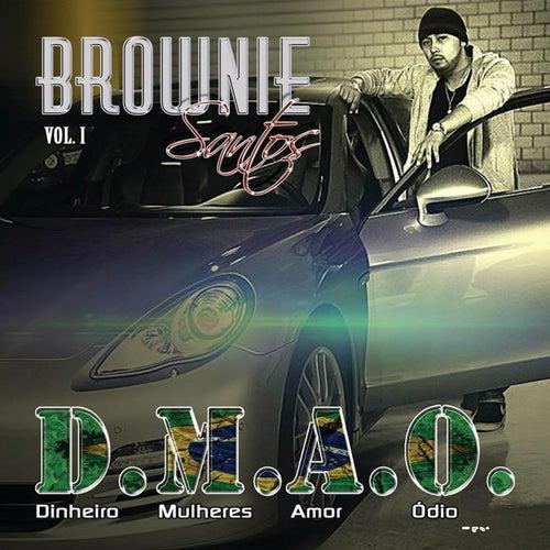 Dinheiro Mulheres Amor Ódio, Vol. 1 by Brownie Santos