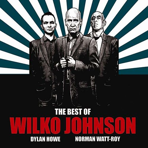 The Best of Wilko Johnson by Wilko Johnson