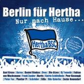 Nur nach Hause ... 20 Jahre Hertha BSC Hymne - Jubiläumsaufnahme by Various Artists
