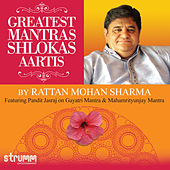 Greatest Mantras, Shlokas & Aartis by Rattan Mohan Sharma by Rattan Mohan Sharma