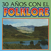 30 Anos Con el Folklore by Various Artists