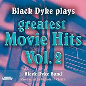 Black Dyke Plays Greatest Movie Hits, Vol. 2 by Black Dyke Band