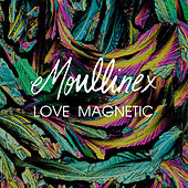 Love Magnetic by Moullinex