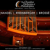 Handel, Rheinberger & Brossé by Various Artists