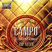 Top Notch (feat. Chalie Boy & Yodie P) by Campo